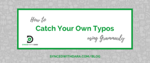 How to Catch Your Own Typos using Grammarly