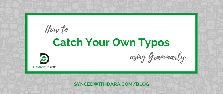 How to Catch Your Own Typos Using Grammarly (free Chrome