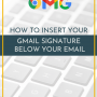 How To Insert Your Gmail Signature Below Your Email