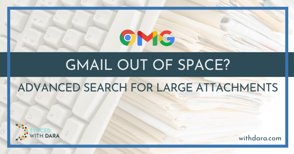 Gmail Out Of Space? Advanced Search for LARGE Attachments