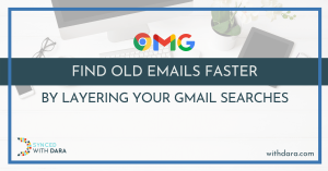 Find Old Emails Faster by LAYERING Your Gmail Searches